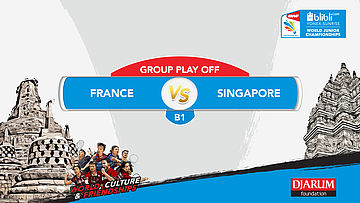 BLIBLI.COM WJC 2017 | GROUP PLAY OFF - B1 | FRANCE vs SINGAPORE | MD