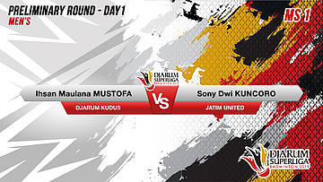 MS1 | MUSTOFA (DJARUM KUDUS) VS KUNCORO (JATIM UNITED)