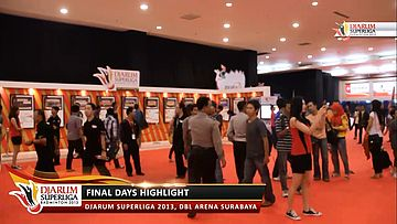 Highlight Final Days DJARUM SUPERLIGA 2013