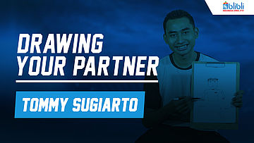 Drawing Your Partner with Tommy Sugiarto
